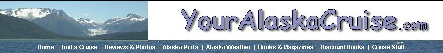 YourAlaskaCruise.com, your resource center for exploring Alaska cruises